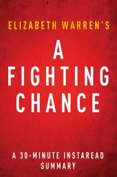 A Fighting Chance: A 30-minute Summary of Elizabeth Warren's Memoir