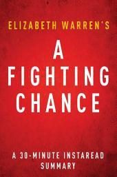 A Fighting Chance: A 30-minute Summary of Elizabeth Warren's Memoir