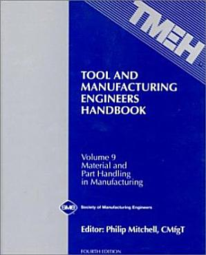 Tool and Manufacturing Engineers Handbook  Material and Part Handling in Manufacturing PDF