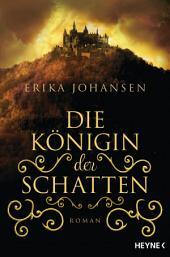 Die Königin der Schatten: Roman