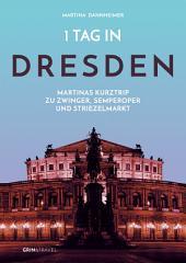 1 Tag in Dresden: Martinas Kurztrip zu Zwinger, Semperoper und Striezelmarkt