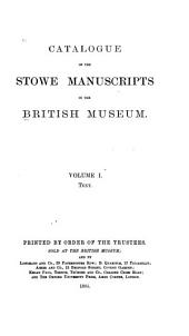 Catalogue of the Stowe Manuscripts in the British Museum: Text. 1895