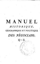 Manuel historique, géographique et politique des négocians, ou encyclopédie portative de la théorie et de la pratique du commerce: Volume3