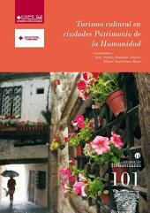 Turismo cultural en ciudades Patrimonio de la Humanidad