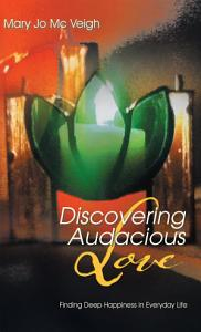 Discovering Audacious Love Book