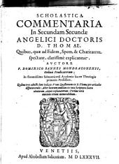 Commentaria in secundam sacundae angelici D. Thomae