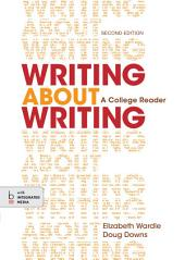 Writing about Writing: A College Reader, Edition 2