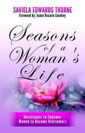 Seasons of a Woman's Life: Devotionals to Empower Women to Become Overcomers