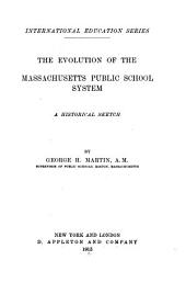 The Evolution of the Massachusetts Public School System: A Historical Sketch
