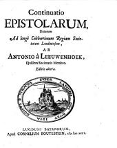 Continuatio epistolarum, datarum ad longe Celeberrimam Regiam Societatem Londinensem