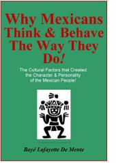 Why Mexicans Think & Behave the Way They Do!