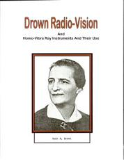 Drown Radio-Vision and Homo-Vibra Ray Instruments and Their Use