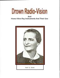 Drown Radio Vision And Homo Vibra Ray Instruments And Their Use Book PDF