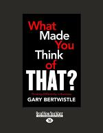 What Made You Think of That?: Thinking Differently in Business: Thinking Differently in Business (Large Print 16pt)