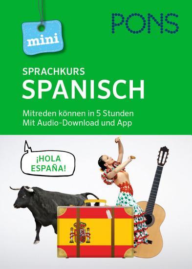 PONS Mini Sprachkurs Spanisch   mitreden k  nnen in 5 Stunden   mit Audio Download und App PDF