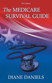 The Medicare Survival Guide: 2015 Edition