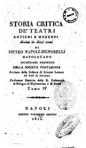 Storia critica de' teatri antichi e moderni divisa in dieci tomi di Pietro Napoli - Signorelli napoletano ... Tomo 1. [-10.]: 4