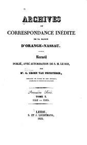 Archives ou correspondance inédite de la maison d'Orange-Nassau: sér., I. 1552-1565