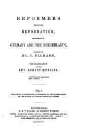 Reformers Before the Reformation: Principally in Germany and the Netherlands, Volume 1