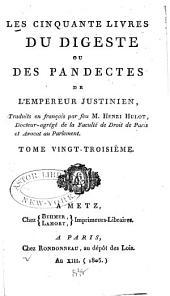 Les cinquante livres du Digeste ou des Pandectes de l'Empereur Justinien: Volume23