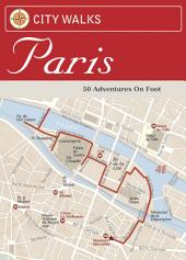 City Walks: Paris: 50 Adventures on Foot