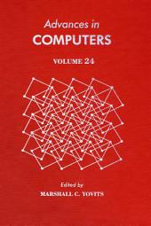Advances in Computers: Volume 24