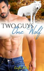 Two Guys, One Wolf: first time gay m/m menage threesome shifter erotic steamy romance