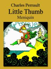Little Thumb (English Spanish bilingual Edition illustrated): Meniquín (Inglés Español Edición bilingüe, ilustrado)