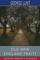 Old New England Traits (Esprios Classics)