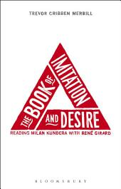 The Book of Imitation and Desire: Reading Milan Kundera with Rene Girard