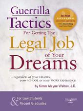 Guerrilla Tactics for Getting the Legal Job of your Dreams, 2d: Edition 2