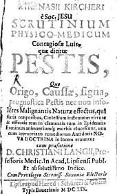Scrutinium physico-medicum contagiosae Luis seu pestis