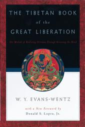 The Tibetan Book of the Great Liberation: Or the Method of Realizing Nirv=ana through Knowing the Mind, Edition 2