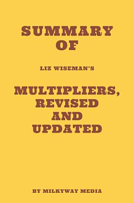 Summary of Liz Wiseman s Multipliers  Revised and Updated