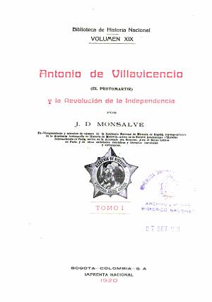 Antonio De Villavicencio El Protomartir Y La Revolucion De La Independencia