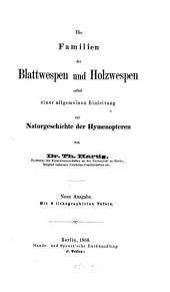 Die Familien der Blattwespen und Holzwespen: nebst einer allgemeinen Einleitung zur Naturgeschichte der Hymenopteren
