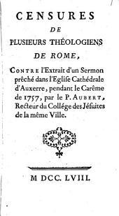 Censures de plusieurs théologiens de Rome, contre l'extrait d'un sermon prêché dans l'église cathédrale d'Auxerre, pendant le Carême de 1757, par le p. Aubert