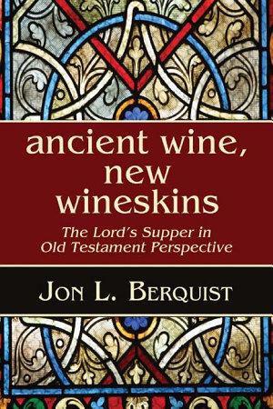 Ancient Wine  New Wineskins