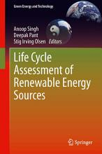 Life Cycle Assessment of Renewable Energy Sources PDF