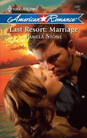 Last Resort: Marriage