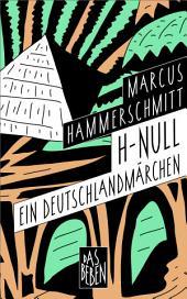 H-Null: Ein Deutschlandmärchen