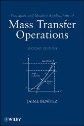 Principles and Modern Applications of Mass Transfer Operations: Edition 2