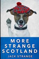 More Strange Scotland (Jack's Strange Tales Book 6)