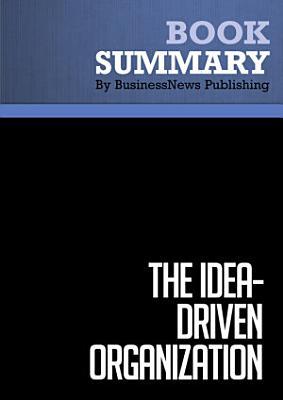 Summary  The Idea Driven Organization