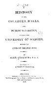 A history of the colleges  halls  and public buildings  attached to the University of Oxford PDF