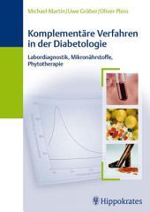 Komplementäre Verfahren in der Diabetologie: Labordiagnostik, Mikronährstoffe, Phytotherapie