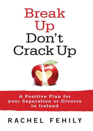 Break up  Don t Crack up PDF