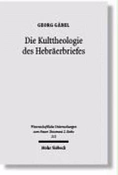 Die Kulttheologie des Hebr  erbriefes PDF