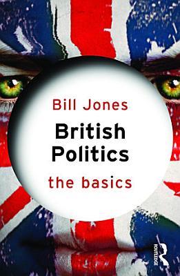British Politics  The Basics