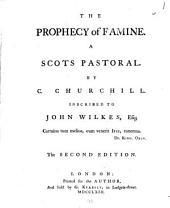 The Prophecy of Famine. A Scots Pastoral: By C. Churchill. Inscribed to John Wilkes, Esq